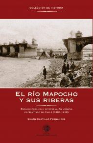El río Mapocho y sus riberas